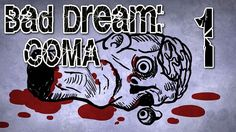Bad Dream: Coma - Point & Click Horror (GOOD ROUTE) Manly Let's Play Pt.1