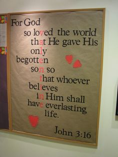 Scripture Burlap Banner Though this is a bulletin board, you could totally stencil this verse out with red and black paint on burlap fabric and hang! I LOVE how this keeps your mind and heart focused on TRUE LOVE! 神はその一人子をお与えになったほどに世を愛された。それは御子を信じるものがひとりとして滅びることなく、永遠の命を持つためである。ーヨハネの福音書3:16