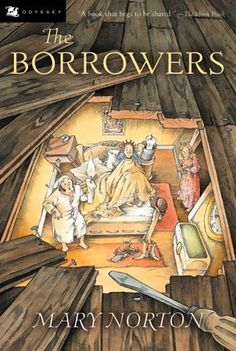 the borrowers • mary norton- great story