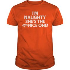 I'm Naughty She's The Nice One T-Shirt #gift #ideas #Popular #Everything #Videos #Shop #Animals #pets #Architecture #Art #Cars #motorcycles #Celebrities #DIY #crafts #Design #Education #Entertainment #Food #drink #Gardening #Geek #Hair #beauty #Health #fitness #History #Holidays #events #Home decor #Humor #Illustrations #posters #Kids #parenting #Men #Outdoors #Photography #Products #Quotes #Science #nature #Sports #Tattoos #Technology #Travel #Weddings #Women