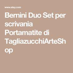 Bernini Duo Set per scrivania Portamatite di TagliazucchiArteShop