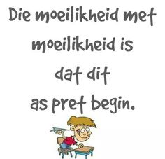 the trouble with trouble is that it starts as fun.Afrikaanse Inspirerende Gedagtes & Wyshede: Die moeilikheid met moeilikheid is dat dit as pret. Jokes Quotes, Funny Quotes, Life Quotes, Favorite Quotes, Best Quotes, Afrikaanse Quotes, Language Quotes, Well Said Quotes, Cancer Sign