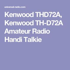 Kenwood THD72A, Kenwood TH-D72A Amateur Radio Handi Talkie