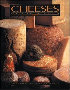 Cheeses of the World: An Illustrated Guide for Gourmet