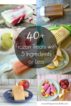 40 Frozen Treats Recipes with 5 Ingredients or Less - It Happens in a Blink