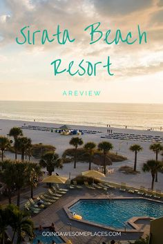 Sirata Beach Resort Review in St. Pete, Florida by Going Awesome Places #beach #resort #StPete #Florida