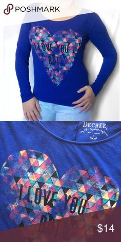 """I Love You But... Very good condition. Royal blue with multicolored heart on front.  """"I love you but…"""" In black letters. Brand is Decree. It made in Cambodia. Size small, I am a medium and this works but it is a little snug. 36"""" bust. 22""""-23"""" length. Hat has a natural distressed look to it. Thin and super duper soft. Spicy attitude & a little sexy Tops Tees - Long Sleeve"""