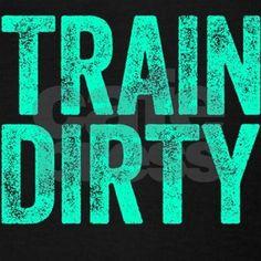 Train Dirty Racerback Tank Top by Joe_Coffe - CafePress Running Gear, Racerback Tank Top, Wonders Of The World, Fitness Motivation, Cute Outfits, Train, Tank Tops, Runners, Women