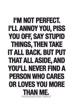 You'll never find a person who cares or loves you more than me love love quotes quotes quote relationship quotes girl quotes girlfriend quotes relationship quotes and sayings Now Quotes, Great Quotes, Quotes To Live By, Inspirational Quotes, Funny Quotes, Quotes About Love, I Still Love You Quotes, Black Love Quotes, Care For You Quotes