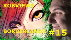 ROBVIEWS BORDERLANDS XBOX 360 LETS PLAY PART 15