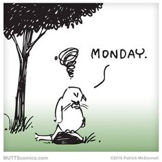 ugh. #mondays #MUTTS