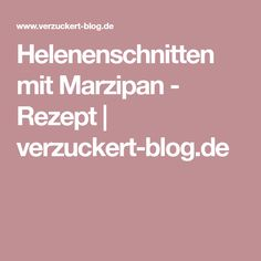 Helenenschnitten mit Marzipan - Rezept | verzuckert-blog.de