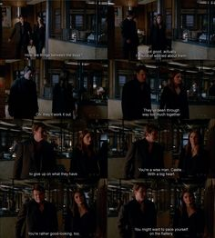 """""""You're a wise man, Castle... With a big heart. You're rather good-looking, too"""" - Kate and Rick #Castle"""