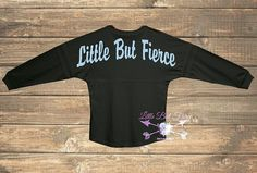 Check out this item in my Etsy shop https://www.etsy.com/listing/247167471/little-but-fierce-oversized-jersey-you