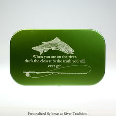 fly fishing box with an inspiring quote