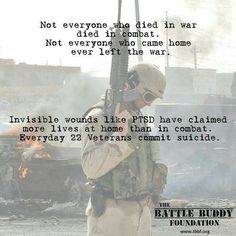 Invisible illness like ptsd has claimed more lives than being at war.
