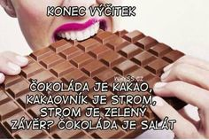Miluju čokoládu Funny Images, Funny Pictures, I Don T Know, Kakao, Laughter, Comedy, Jokes, Lol, Thoughts