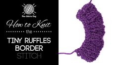 How to Knit the Tiny Ruffles Border Stitch