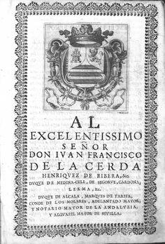 Anales eclesiasticos y seculares de la muy noble y muy leal ciudad de Sevilla ... que contienen sus mas principales memorias desde el año de 1246... hasta el de 1671...