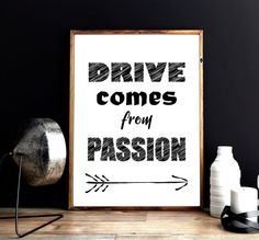 Instant Download 8x10 Printable Wall Art Quotes, Black and White Art Print, Drive Comes From Passion Minimalist Poster Digital Inspirational Typography Print