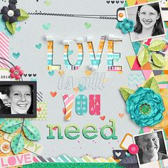 Love is all you need  - Scrapbook.com