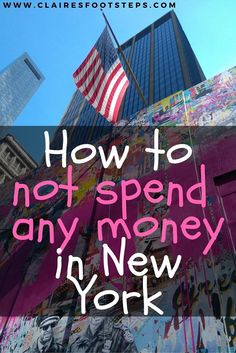 How to not spend any money in New York. I give you the best tips on how to save in the USA's most famous city! #NewYork #skintravelling #nomoney