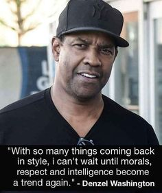 """""""With so many things coming back in style, I can't wait until morals. intelligence & respect become a trend again"""" 👊🏽👊🏽👊🏽 Denzel Washington. Wise Quotes, Quotable Quotes, Famous Quotes, Great Quotes, Motivational Quotes, Funny Quotes, Inspirational Quotes, Denzel Washington Quotes, Political Quotes"""
