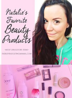 My Favorite Beauty Products! Most Drugstore Items - thebusybudgetingmama