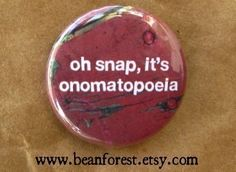 Oh snap, it's onomatopoeia