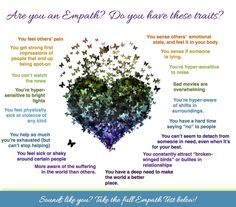 Are You an Empath? Do you have these 25 Traits of Empathic People?  If you've ever felt someone else's pain or sensed the shift in energy in a room without knowing what caused it, you might just be an Empath. See how many of the following Empath traits you resonate with...     Are you an Empath? Take the Empath Test to find out: