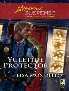 Yuletide Protector (Love Inspired Suspense) by Lisa Mondello, http://www.amazon.com/dp/B002WEPE44/ref=cm_sw_r_pi_dp_iHviqb1Q1QZT4