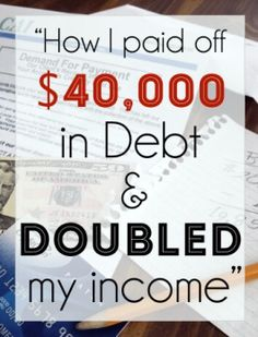 """""""How I paid off $40,000 in debt and doubled my income"""" -- success tips for living the life you've always wanted!"""