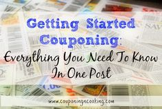 Couponing & Cooking: Getting Started Couponing: Everything You Need To Know All In One Post!