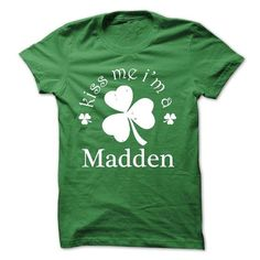 Kiss Me Im A Madden! NEW - #gifts for girl friends #student gift. LIMITED AVAILABILITY => https://www.sunfrog.com/Names/Kiss-Me-Im-A-Madden-NEW.html?68278