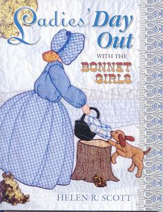 Ladies Day Out with the Bonnet Girls by Helen R. Scott has 35 doll patterns that come to life as you place them in different settings or group them for a special event. Applique Patterns, Applique Quilts, Applique Designs, Doll Patterns, Quilt Patterns, Hand Applique, Girls Quilts, Baby Quilts, Sue Sunbonnet