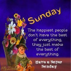 Sunday Wishes, Super Sunday, Happy People, Good Things