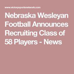 Nebraska Wesleyan Football Announces Recruiting Class of 58 Players - News