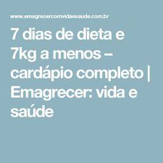 7 dias de dieta e 7kg a menos – cardápio completo | Emagrecer: vida e saúde