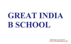 list of top b schools in india - Find MBA in GREAT INDIA B SCHOOL @ http://www.coursesmba.com/