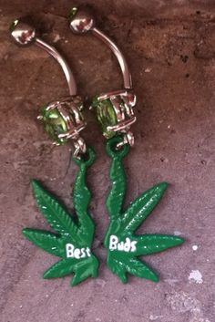 Best buds #stoner #piercings #belly button . Haha I know a few people who would LOVE these