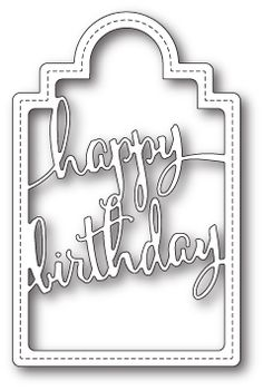 Happy Birthday Tag  #poppystamps #die #craft #papercrafting #happy #birthday #stiched #tag #script
