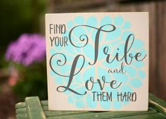 Find Your Tribe and Love Them Hard Wood Sign - Tribe Wood Sign - Family Sign - Teal and Gray Sign - Love Your Tribe - Funky Farmhouse - Gift