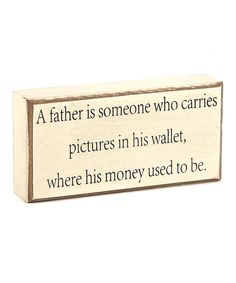 'A Father Is Someone' Box Sign