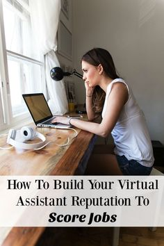Learn how to build your virtual assistant reputation to score jobs and make money from home! It's simple - anyone can do it!