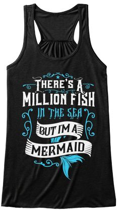 "I have this as a hoodie! ""There's a million fish in the sea, but I'm a mermaid"" by babygirl tees"