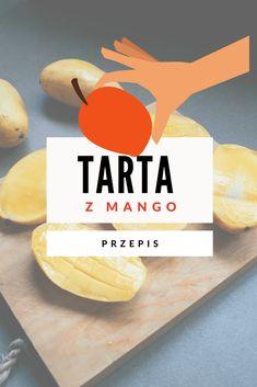 Najzdrowsza tarta z Mango – dostarcza wielu niezbędnych witamin ! | Motywator Dietetyczny Mango, Curry, Pies, Manga, Curries