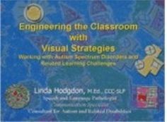 Engineering the Classroom with Visual Strategies by Linda Hodgdon