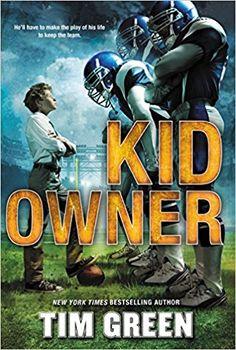 Kid Owner: Tim Green: 9780062293800: Amazon.com: Books