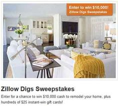 Zillow Digs Sweepstakes 2013 offer you the chance to win up to $10,000 in cash prize and Instant sweepstakes prizes.