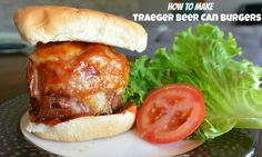 How to make beer can burgers on your Traeger Grill